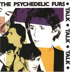 Talk Talk Talk (Remastered) by The Psychedelic Furs
