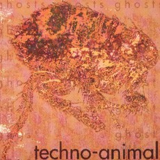 Ghosts mp3 Album by Techno Animal