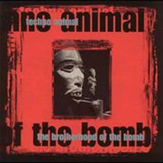 The Brotherhood Of The Bomb mp3 Album by Techno Animal