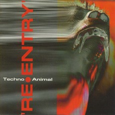 Re-Entry mp3 Album by Techno Animal