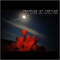 Stars And Satellites mp3 Album by Trampled By Turtles