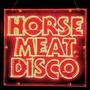 Horse Meat Disco III