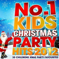 No.1 Kids Christmas Party 2012: 30 Childrens Xmas Party Favourites mp3 Artist Compilation by Kids Christmas Party