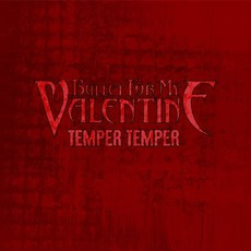 Temper Temper mp3 Single by Bullet For My Valentine