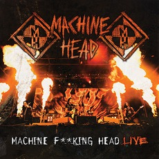 Machine Fucking Head Live mp3 Live by Machine Head