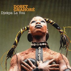 Djekpa La You mp3 Album by Dobet Gnahoré