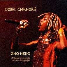 Ano Neko (Let's Create Together) mp3 Album by Dobet Gnahoré