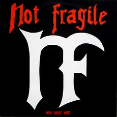 Who Dares Wins mp3 Album by Not Fragile