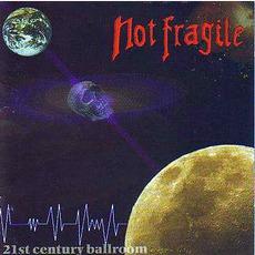 21st Century Ballroom mp3 Album by Not Fragile