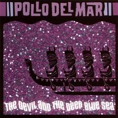 The Devil And The Deep Blue Sea mp3 Album by Pollo Del Mar