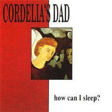 How Can I Sleep? mp3 Album by Cordelia's Dad