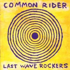 Last Wave Rockers mp3 Album by Common Rider