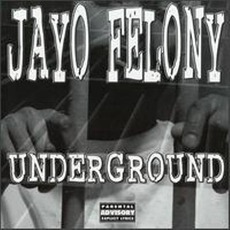 Underground mp3 Album by Jayo Felony