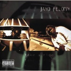 Take A Ride mp3 Album by Jayo Felony