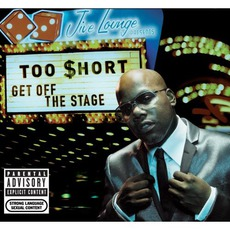 Get Off The Stage mp3 Album by Too $hort