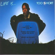 Life Is... Too $hort mp3 Album by Too $hort