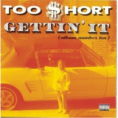 Gettin' It (Album Number Ten) mp3 Album by Too $hort