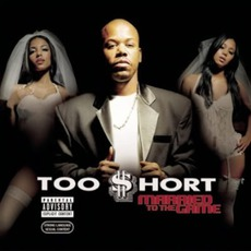 Married To The Game mp3 Album by Too $hort