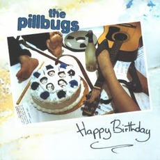 Happy Birthday mp3 Album by The Pillbugs