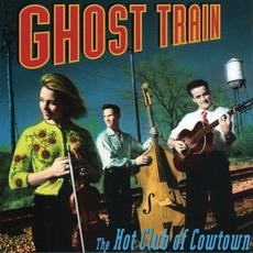 Ghost Train mp3 Album by Hot Club Of Cowtown