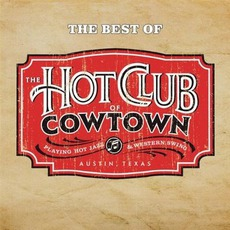 The Best Of Hot Club Of Cowtown mp3 Album by Hot Club Of Cowtown