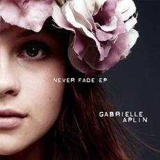 Never Fade EP mp3 Album by Gabrielle Aplin