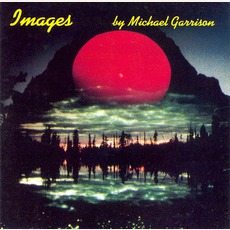 Images (Re-Issue) mp3 Album by Michael Garrison