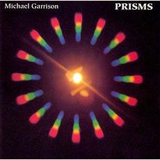Prisms (Re-Issue) mp3 Album by Michael Garrison