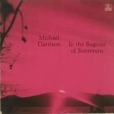 In The Regions Of Sunreturn mp3 Album by Michael Garrison