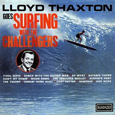 Lloyd Thaxton Goes Surfing With The Challengers mp3 Album by The Challengers