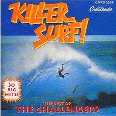 Killer Surf: The Best Of The Challengers mp3 Artist Compilation by The Challengers