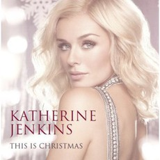 This Is Christmas mp3 Artist Compilation by Katherine Jenkins
