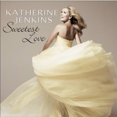 Sweetest Love mp3 Artist Compilation by Katherine Jenkins