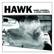 Hawk mp3 Album by Isobel Campbell & Mark Lanegan