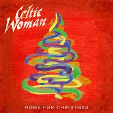 Home For Christmas mp3 Album by Celtic Woman