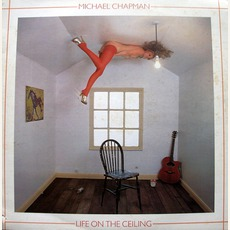 Life On The Ceiling mp3 Album by Michael Chapman