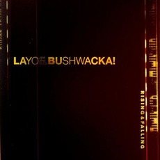 Rising & Falling mp3 Album by Layo & Bushwacka!