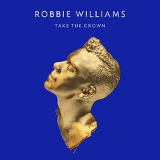 Take The Crown mp3 Album by Robbie Williams