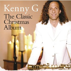 The Classic Christmas Album mp3 Album by Kenny G