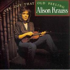 I've Got That Old Feeling mp3 Album by Alison Krauss