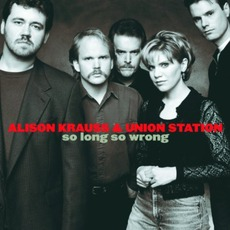 So Long So Wrong mp3 Album by Alison Krauss & Union Station
