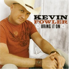 Bring It On mp3 Album by Kevin Fowler