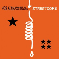 Streetcore (Remastered) mp3 Album by Joe Strummer & The Mescaleros