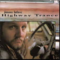 Highway Trance mp3 Album by Jimmy LaFave
