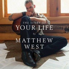 The Story Of Your Life mp3 Album by Matthew West