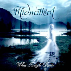 Where Twilight Dwells mp3 Album by Midnattsol