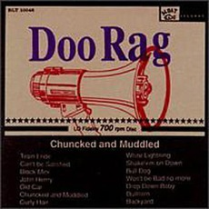 Chuncked And Muddled mp3 Album by Doo Rag