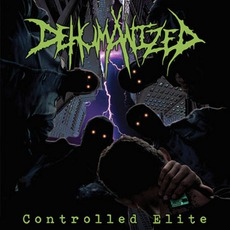 Controlled Elite mp3 Album by Dehumanized
