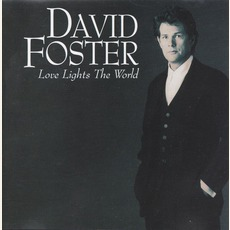 Love Lights The World mp3 Album by David Foster