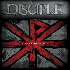 O God Save Us All mp3 Album by Disciple